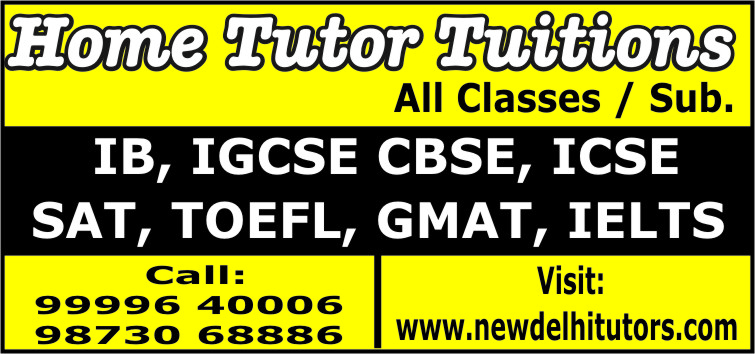 Expert Private Home Tutor Tuition Teacher in Vasant Vihar Call Us: 99996 40006, 99996 50006