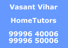 Personal Home Tutor, Teacher, Tuition (99996 40006) New Delhi Tutors; Pusa Road